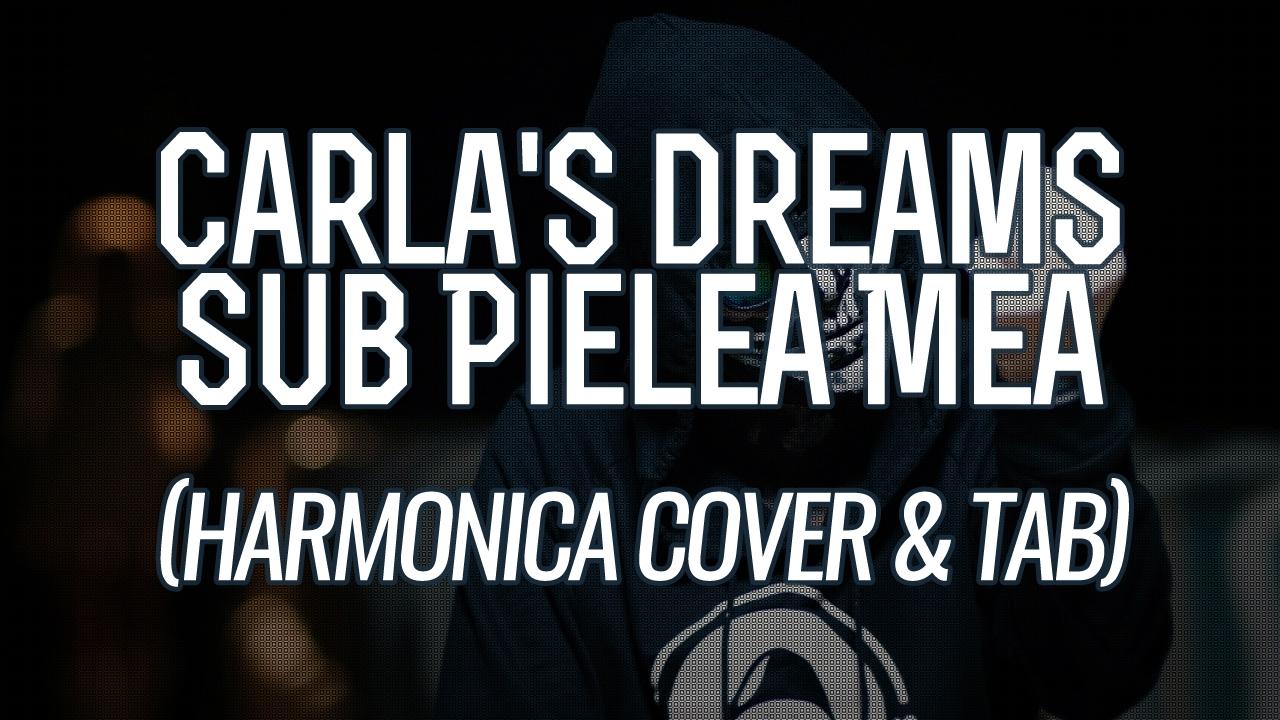 Carlau0026#39;s Dreams - Sub Pielea Mea (Harmonica Cover u0026 Tab) - YouTube