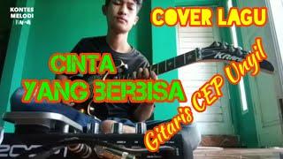 Cover Lagu CINTA YANG BERBISA gitaris CEP Unyil dari GARUT JAWA BARAT