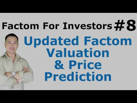 Factom For Investors #8 - Updated Factom Valuation & Price Prediction - By Tai Zen & Leon Fu