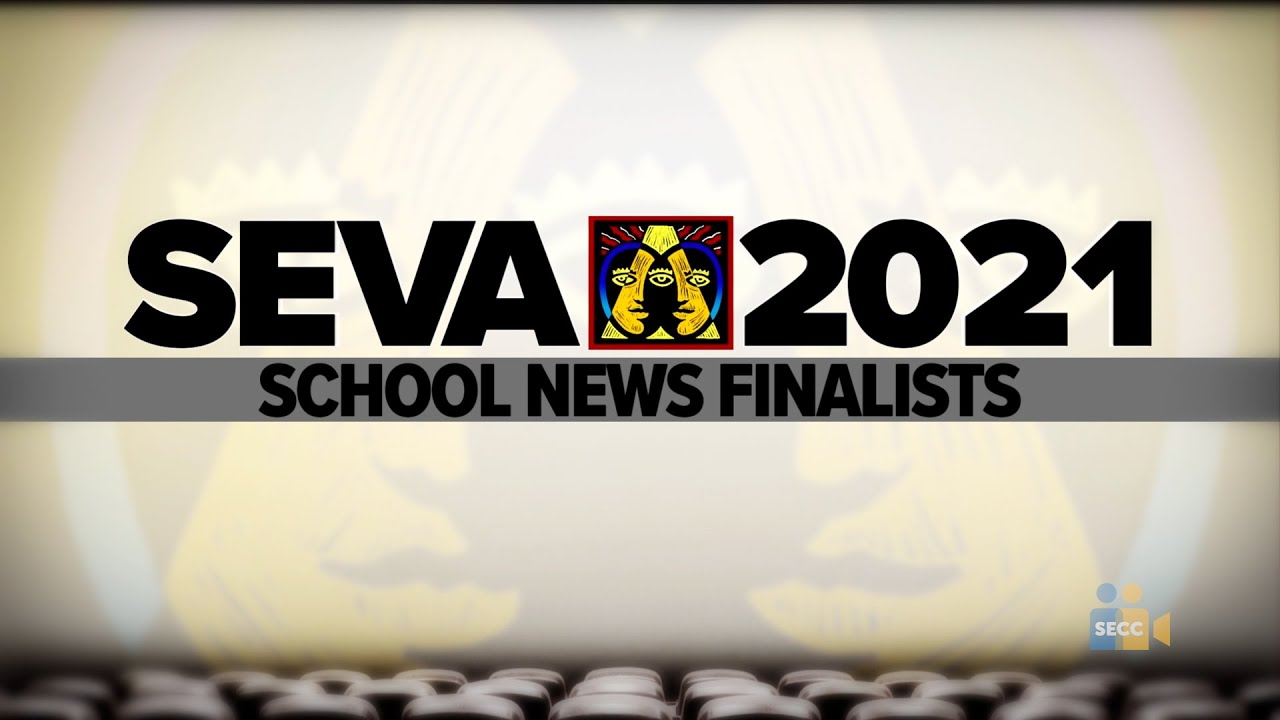 SEVA 2021: Finalists – School News