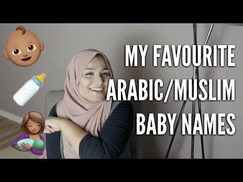 My Favourite Arabic/Muslim Baby Names | Cute, Pretty, Unique