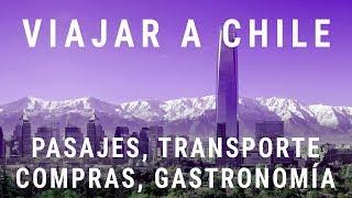 Todo sobre viajar a Chile (compras, hotel, 🚌, 🍔)