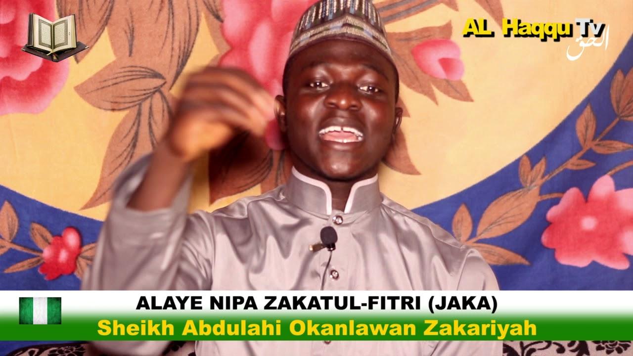 Download ALAYE NIPA ZAKATUL FITRI (JAKA) LATI ENU SHEIKH ABDULAHI OKANLAWAN ZAKARIYAH