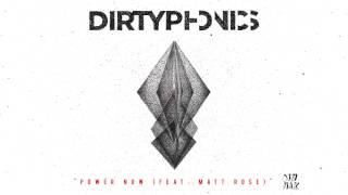Dirtyphonics Power Now Feat Matt Rose Audio Dim Mak Records