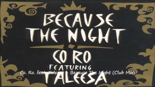 Co. Ro. feat. Taleesa - Because The Night (Club Mix)