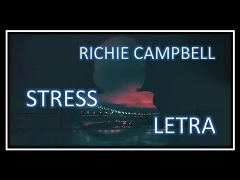 (Letra / Lyrics) Richie Campbell - Stress