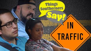 Things Southerners Say in Traffic