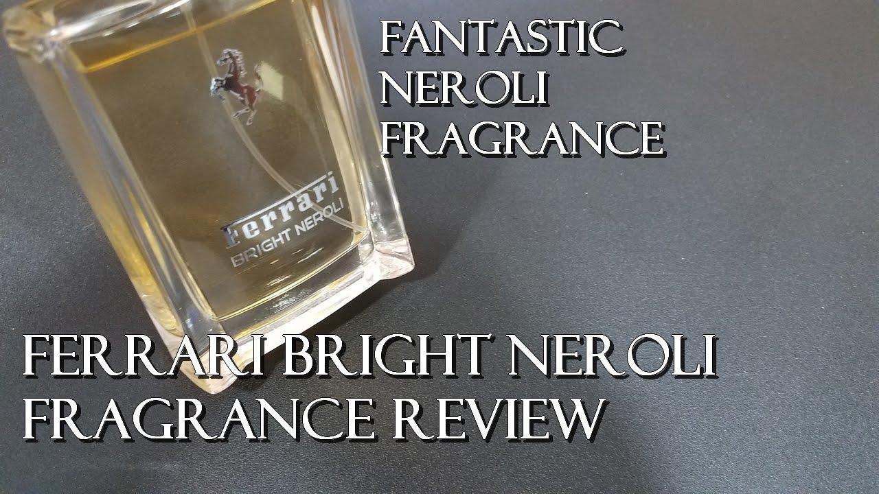Ferrari Bright Neroli Fragrance Cologne Review Awesome Neroli Frag Youtube