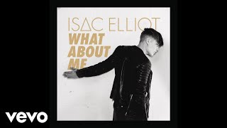 Isac Elliot - What About Me (Audio)