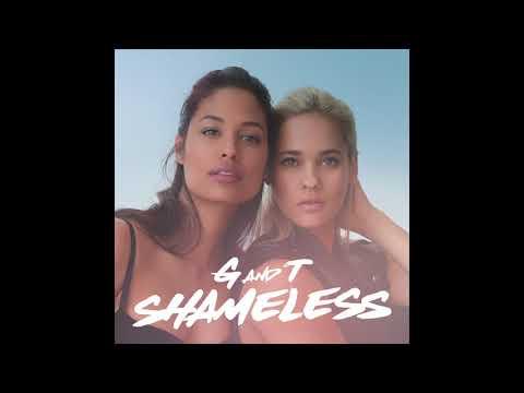 G&T - Shameless