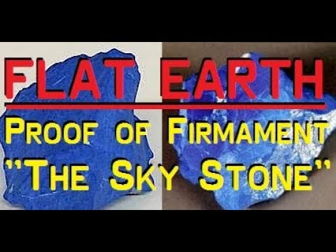 "FLAT EARTH | Physical Proof of The Firmament? ""THE SKY STONE"" (2017)"