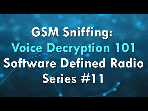 GSM Sniffing: Voice Decryption 101 - Software Defined Radio Series #11