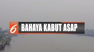 Kebakaran Hutan, Kabut Asap Selimuti Kota Pontianak - Liputan 6 Siang