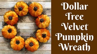 Dollar Tree Fall Crafts: Dollar Tree Velvet Pumpkin Wreath