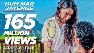 Скачать Aashiqui 2 Hum Mar Jayenge Full Video Song Aditya Roy Kapur Shraddha Kapoor
