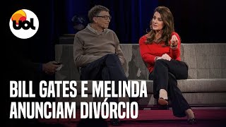 Bill Gates e Melinda anunciam divórcio: