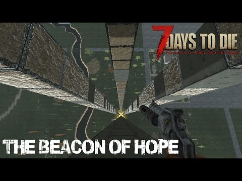 7 Days To Die (Alpha 15.2) - The Beacon of Hope (Day 303)