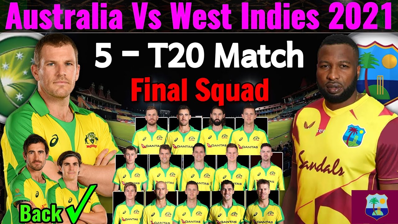 West Indies Vs Australia T20 Series 2021 Schedule Australia Final Squad Wi Vs Aus Series 2021 Youtube
