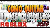 Como Hacer Que Roblox Vaya Mas Rapido Pc 2019 Acelerar Roblox Al Maximo 2020 Funcionando Optimizar Roblox 2 Youtube