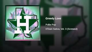 Greedy Love (Screwed)