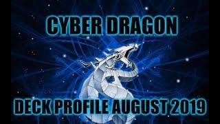 CYBER DRAGON DECK PROFILE AUGUST 2019 YUGIOH!