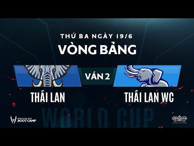 Vòng bảng BootCamp AWC Thái Lan WC vs Thái Lan - Ván 2 - Garena Liên Quân Mobile