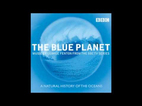 The Blue Planet Soundtrack (2001) - George Fenton