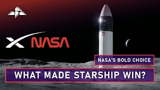 Why NASA Chose Starship - Human Landing System