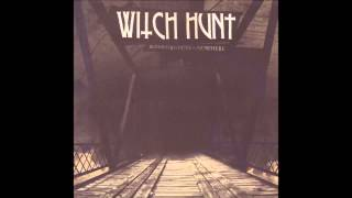 Watch Witch Hunt Burning Bridges To Nowhere video