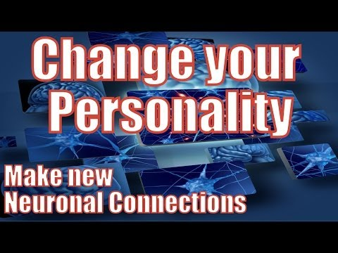 How to Change Your Personality by Making New Neuronal Connections