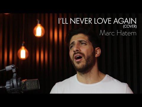 LADY GAGA - I'LL NEVER LOVE AGAIN | MARC HATEM COVER (A STAR IS BORN)