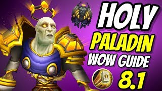 Holy Paladin PvE Healing Guide 8.1 | Talents & Rotation | World of Warcraft Battle for Azeroth