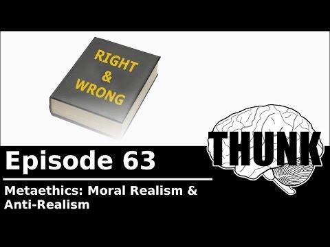 THUNK - 63. Metaethics: Moral Realism & Antirealism