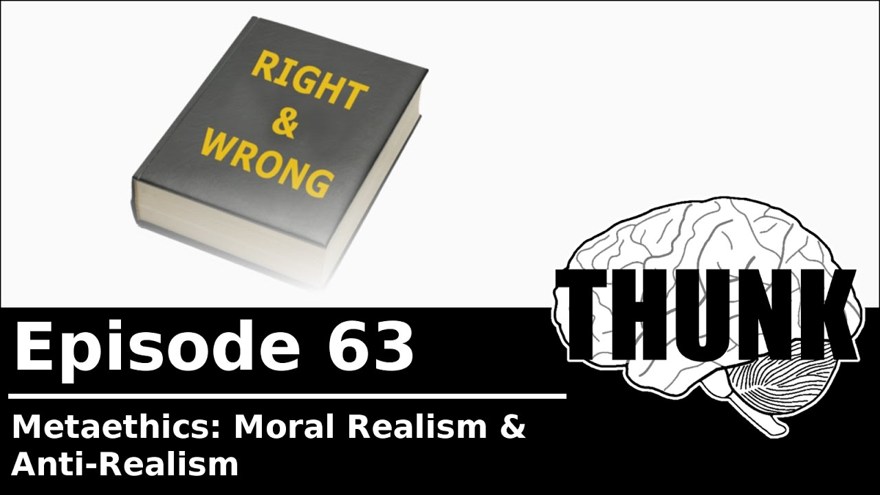 moral realism But what are the good reasons for accepting ethical realism 1000-word philosophy philosophy, one thousand words at a time moral realism.