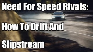 Need For Speed Rivals: How To Drift And Slipstream