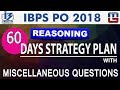 60 Days Strategy Plan | With Miscellaneous Questions |  IBPS PO 2018 | Reasoning | Live at 11 am