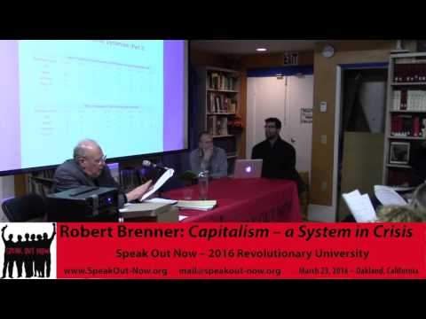 Robert Brenner: Capitalism a System in Crisis