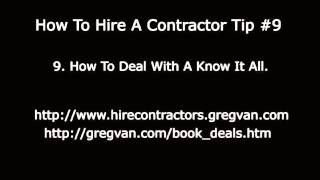How To Hire A Contractor Tip #9 - The Know It All