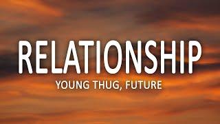 Young Thug, Future - Relationship (Lyrics) | I know how to make the girl go crazy
