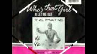 Watch Tc Matic Whos That Girl video