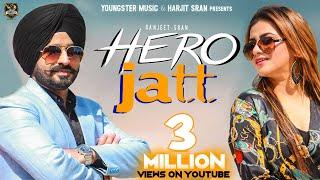 Hero Jatt (Full HD) Ranjeet Sran | Gurlez Akhtar | New Punjabi Songs 2019| Latest Punjabi Songs 2019