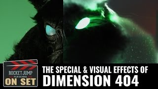 The Special and Visual Effects of Dimension 404