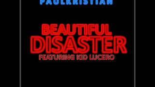 Paul Kristian - Beautiful Disaster MV (feat Kid Lucero)