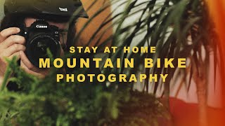 Stay At Home Mountain Bike Photography