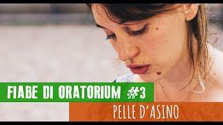 Pelle d'asino - #03 Fiabe di Oratorium