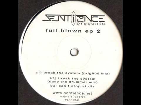 Full Blown 2 - Sentience - Break The System (Original Mix)