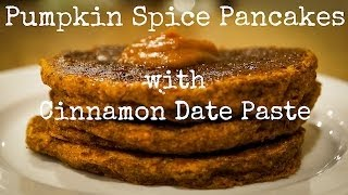 The Pancake Channel ~ Pumpkin Spice Pancakes with Cinnamon Date Paste Thumbnail