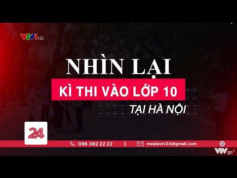 Tuyển sinh vào lớp 10 tại Hà Nội: Một mùa thi đặc biệt   VTV24