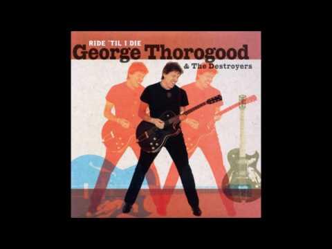 george thorogood she s gone