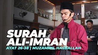 SURAH ALI IMRAN سورة آل عمران AYAT 26-38 | IRAMA BAYATI & KURDI - MUZAMMIL HASBALLAH